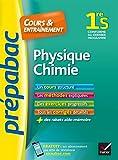 Physique-Chimie 1re S - Prépabac Cours & entraînement : cours, méthodes et exercices progressifs (première S) (Cours et entraînement) (French Edition)