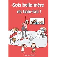 Sois belle-mère et tais-toi ! (French Edition)