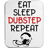 Eat Sleep Dubstep Repeat - Mouse Mat/Pad Amazing Design