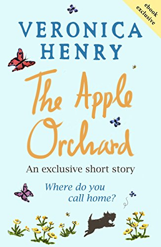 The Apple Orchard: A heart-warming short story to curl up with by [Henry, Veronica]