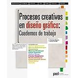 PROCESOS CREATIVOS DE DISEÑO GRAFICO - CUADERNOS DE TRABAJO (Diseño gráfico)
