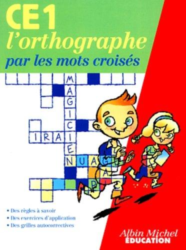 L'Orthographe par les mots Croisés CE1