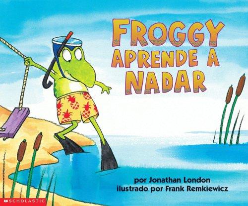 Froggy aprende a nadar/Froggy Learns to Swim por Jonathan London
