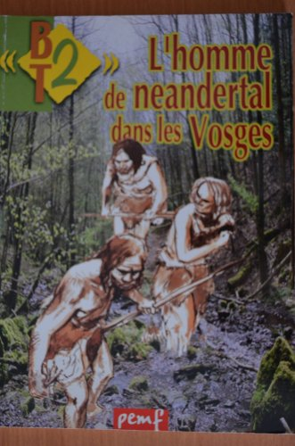 L'homme de Neandertal dans les Vosges