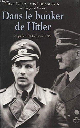Danss le bunker de Hitler 23 juillet 1944 - 29 avril 1945.