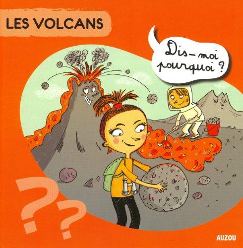 LES VOLCANS (Coll. Dis-moi pourquoi ?)