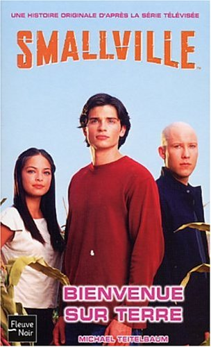Smallville, tome 1 : Bienvenue sur terre par Michael Teitelbaum