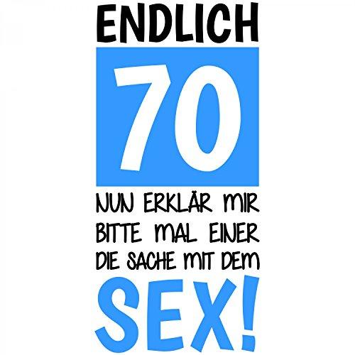 Endlich 70 - Nun erklär mir bitte mal einer die Sache mit dem Sex! - Damen T-Shirt von Fashionalarm | Geschenk zum 70. Geburtstag Jubiläum Weiß