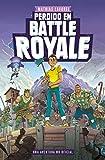Perdido en Battle Royale - Una aventura no oficial