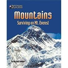 Mountains: Surviving On Mt. Everest (X-Treme Places)