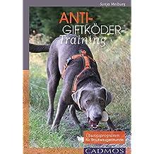 Anti-Giftköder-Training: Übungsprogramm für Staubsauger-Hunde