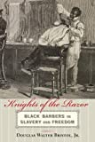Knights of the Razor – Black Barbers in Slavery and Freedom
