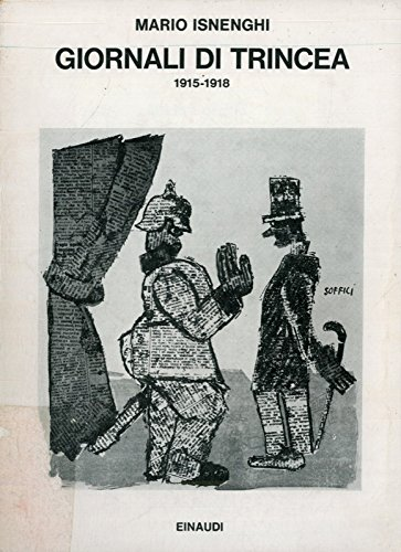 Giornali di trincea. 1915-1918 Coll. I saggi.