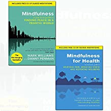 mindfulness for health and mindfulness 2 books collection set - (a practical guide to finding peace in a frantic world,a practical guide to relieving pain, reducing stress and restoring wellbeing)