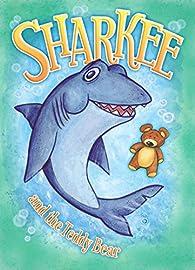 Sharkee and the Teddy Bear par Alexandra Ripley