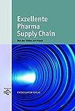 Exzellente Pharma Supply Chain: Von der Vision zur Praxis
