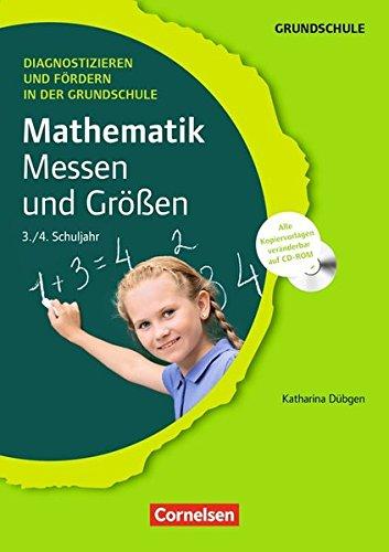Diagnostizieren und Fördern in der Grundschule - Mathematik: Mathematik: Messen und Größen - 3./4. Schuljahr (inkl. CD-ROM)