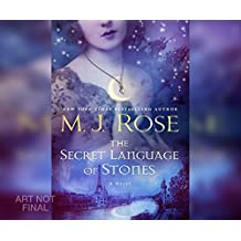 The Secret Language of Stones (The Daughters of La Lune) by M.J. Rose (2016-08-09)
