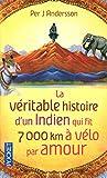 La Véritable histoire d'un Indien qui fit 7.000 km à vélo par amour
