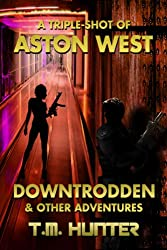 Downtrodden & Other Adventures (Aston West Triple-Shots Book 3) (English Edition)
