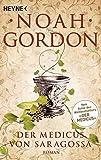 Der Medicus von Saragossa: Roman - Noah Gordon