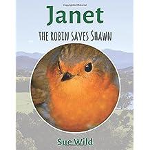 Janet: The Robin saves Shawn: Volume 1 (u.k. Birds)