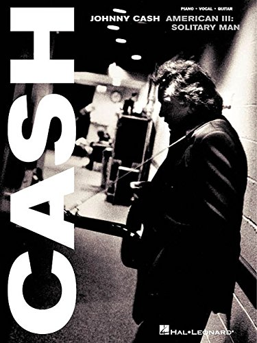 Johnny Cash - American III: Solitary Man (Piano/Vocal/guitar Artist Songbook)