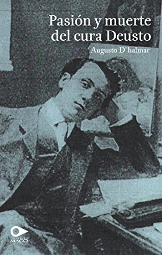 Pasión y muerte del Cura Deusto por Augusto DŽhalmar