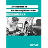 Lernsituationen für Kraftfahrzeug-Mechatroniker: Lernfelder 5 - 8 - für das 2. Ausbildungsjahr
