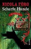 'Scharfe Hunde: Ein Alpen-Krimi (Alpen-Krimis, Band 8)' von Nicola Förg