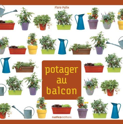 Un Potager au Balcon par Flore Palix