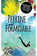 Perrine est formidable: Coloriages positifs avec votre prénom Broché