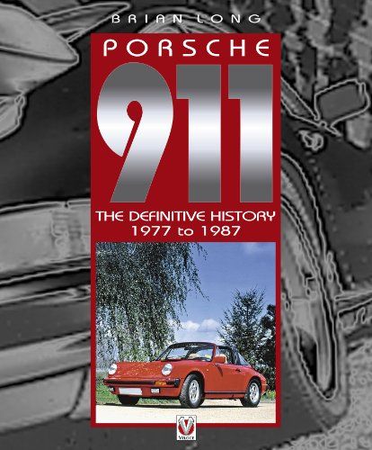 Porsche 911 – The Definitive History 1977 to 1987 (English Edition)