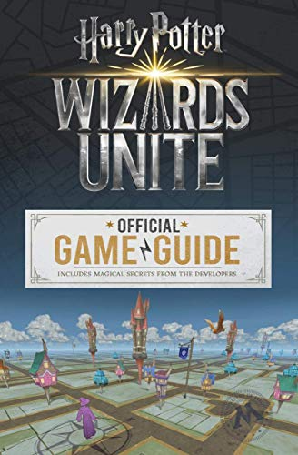 Wizards Unite: Official Game Guide
