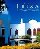 Ibiza: A Mediterranean Lifestyle