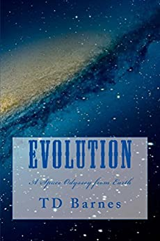 Evolution: A Space Odyssey from Earth (English Edition) di [Barnes, TD]