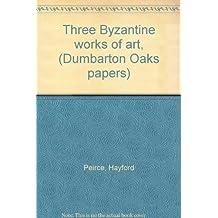 Three Byzantine works of art