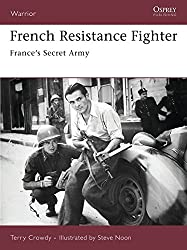 French Resistance Fighter: France's Secret Army (Warrior)