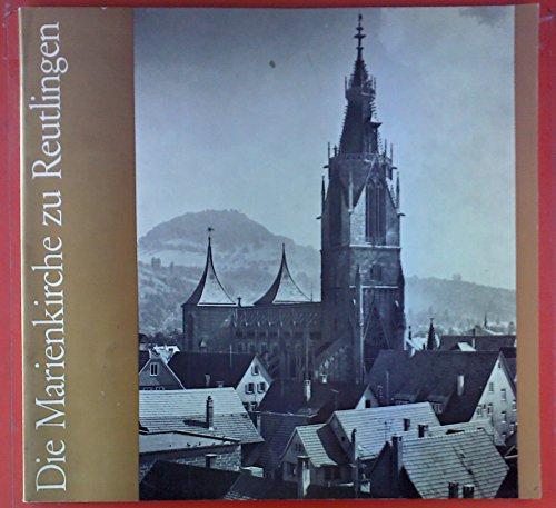 Die Marienkirche zu Reutlingen. Ein Wegweiser durch Geschichte, Architektur und Kunst.