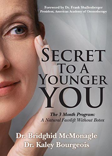 Secret to A Younger YOU: The 3 Month Program: A Natural Facelift Without Botox (English Edition)