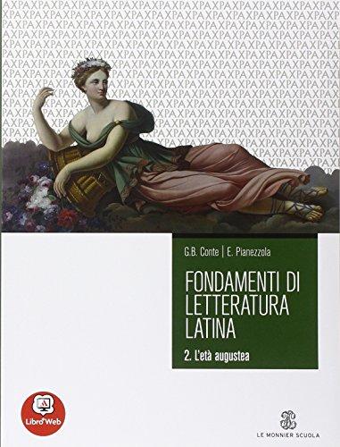 Fondamenti di letteratura latina. Per i Licei e gli Ist. Magistrali. Con espansione online: 2