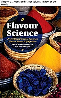 Flavour Science: Chapter 27. Aroma and Flavor Solvent: Impact on the Matrix par [Yang, Nicole, Hort, Joanne, Linforth, Robert S.T., Taylor, Andrew J., Brown, Keith, Walsh, Stuart, Fisk, Ian D.]