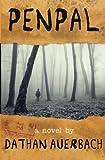 Penpal by Auerbach, Dathan (7/11/2012)