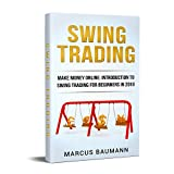 Swing Trading: Make Money Online: Introduction To Swing Trading For Beginners In 2018 (English Edition)
