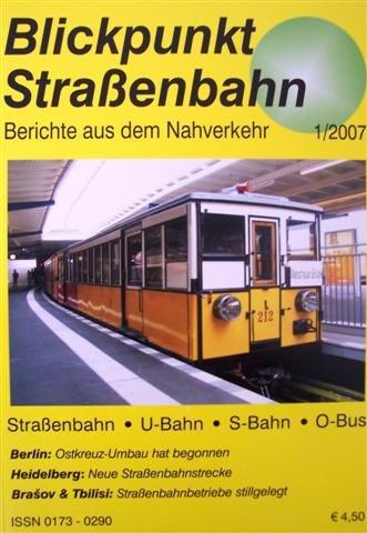 Blickpunkt Straßenbahn - Berichte aus dem Nahverkehr Heft 1/2007