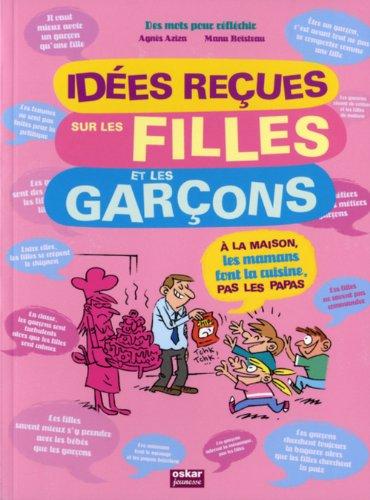Idées reçues sur les filles et les garçons par Agnès Aziza, Manu Boisteau