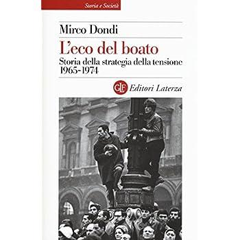 L'eco Del Boato. Storia Della Strategia Della Tensione 1965-1974