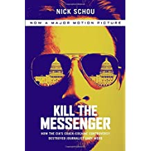Kill the Messenger (Movie Tie-In Edition): How the CIA's Crack-Cocaine Controversy Destroyed Journalist Gary Webb