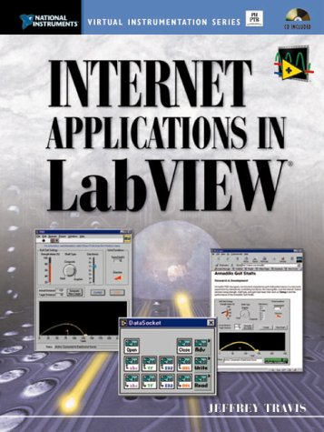 Internet Applications in LabVIEW (National Instruments Virtual Instrumentation Series)