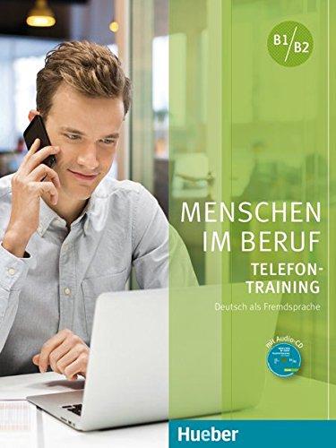 Menschen im Beruf - Telefontraining: Deutsch als Fremdsprache / Kursbuch mit Audio-CD